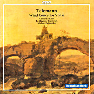Georg Philipp Telemann, Wind Concertos Vol. 6 / cpo