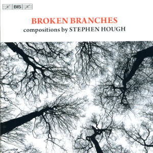 Broken Branches Compositions by Stephen Hough / BIS