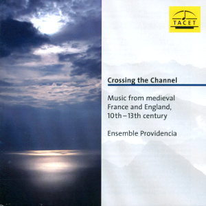 Crossing the Channel, Music from medieval France and England, 10th-13th century / Tacet
