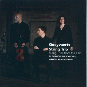 Goeyvaerts String Trio String Trios from the East / Challenge Classics