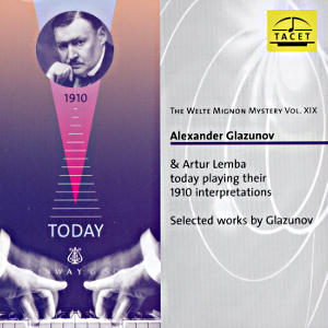 The Welte Mignon Mystery Vol. XIX, Alexander Glazunov & Artur Lemba today playing their 1910 interpretations / Tacet