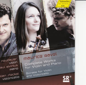 Maurice Ravel Complete Works for Violin and Piano, Lena Neudauer / hänssler CLASSIC