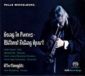 Palle Mikkelborg, Going To Pieces Without Falling Apart / OUR Recordings