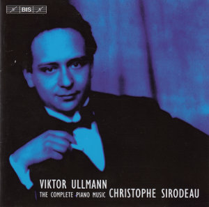 Viktor Ullmann, The Complete Works for Piano Solo / BIS