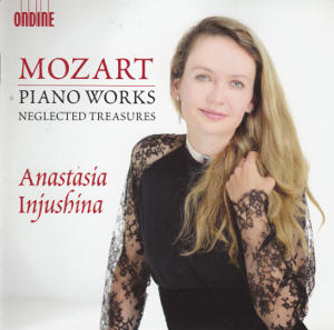 Mozart Piano Works Neglected Treasures, Anastasia Injushina / Ondine