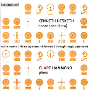Kenneth Hesketh, horae (pro clara) • Clare Hammond / BIS