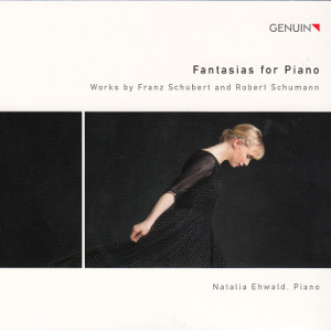 Fantasias for Piano, Works by Franz Schubert and Robert Schumann • Natalia Ehwald / Genuin
