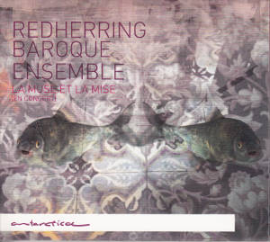 Redherring Baroque Ensemble, La Muse et la Mise / Antarctica Records