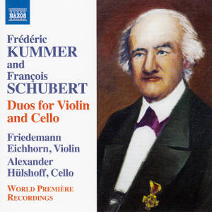 Frédéric Kummer and François Schubert, Duos for Violin and Cello / Naxos