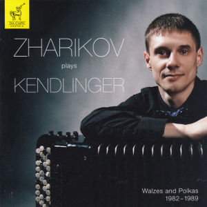 Zharikov plays Kendlinger, Walzes and Polkas 1982-1989 / Da Capo