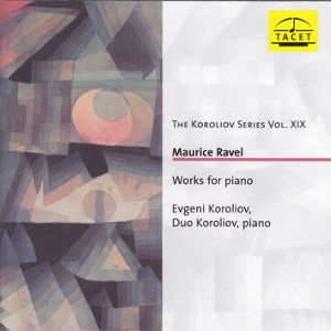The Koroliov Series Vol. XIX, Maurice Ravel / Tacet