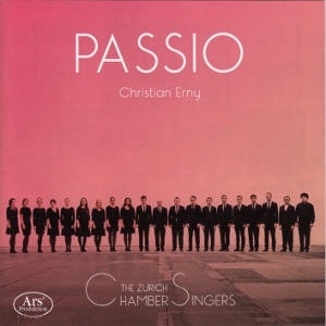 Passio, The Zurich Chamber Singers / Ars Produktion