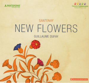 New Flowers, Guillaume Dufay / friends of green sonic
