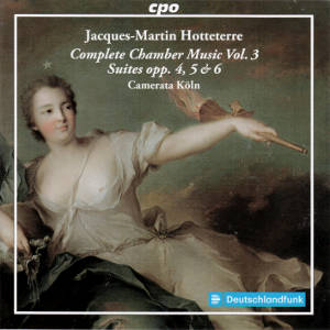 Jacques-Martin Hotteterre, Complete Chamber Music Vol. 3 / cpo