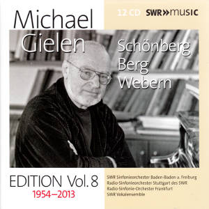 Michael Gielen Edition Vol. 8, Schönberg • Berg • Webern / SWRmusic