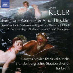 Max Reger, Four Tone Poems after Arnold Böcklin / Naxos