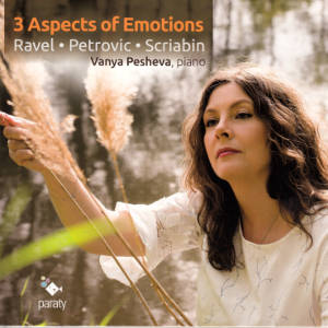 3 Aspects of Emotions, Ravel • Petrovic • Scriabin / Paraty