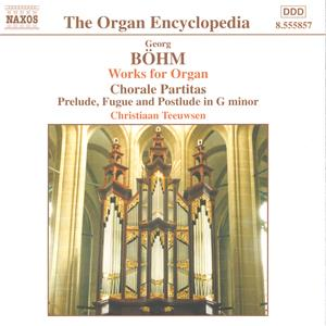 The Organ Encyclopedia Georg Böhm – Works for Organ / Naxos