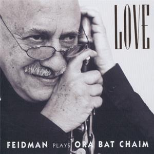Love Feidman plays Ora Bat Chaim / Warner Classics