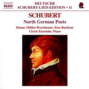 Deutsche Schubert-Lied-Edition 11 North German Poets / Naxos