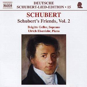 Deutsche Schubert-Lied-Edition 15 Schubert's Friends Vol. 2 / Naxos