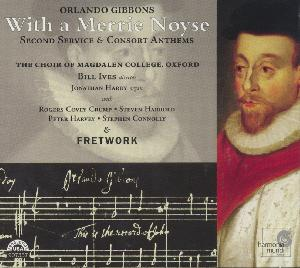 Orlando Gibbons – With a Merrie Noyse Second Service & Consort Anthems / harmonia mundi