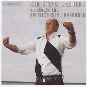 Christian Lindberg, conducts the Swedish Wind Ensemble / BIS