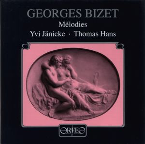 Georges Bizet Mélodies / Orfeo