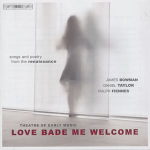 Love Bade Me Welcome, Songs and Poetry from the Renaissance / BIS