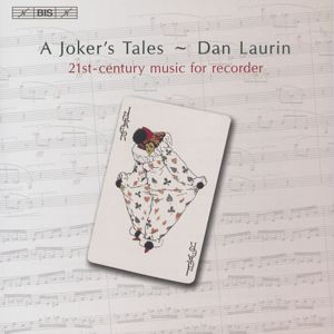 A Joker's Tale – Dan Laurin, 21st-century music for recorder / BIS