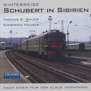 Winterreise Schubert in Sibirien / OehmsClassics