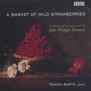 A Basket of Wild Strawberries A Selection of Keyboard Jewels by Jean-Philippe Rameau / Ondine