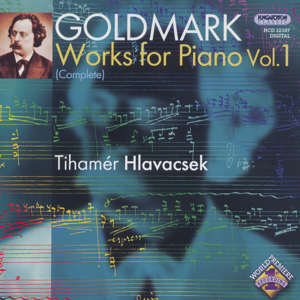 Karl Goldmark Works for Piano (Complete) Vol. 1 / Hungaroton