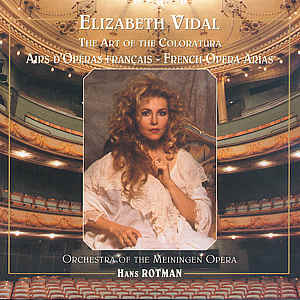 Elizabeth Vidal, The Art of the Coloratura Airs d'Opéras français / Talent