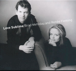 Love Sublime Brad Mehldau and Renée Fleming / Nonesuch