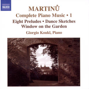 Bohuslav Martinu Complete Piano Music Vol. 1 / Naxos