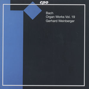 J. S. Bach, Organ Works Vol. 19 / cpo