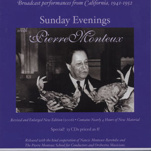 Sunday Evenings with Pierre Monteux Broadcast Performances form California, 1941-1952 / Music & Arts