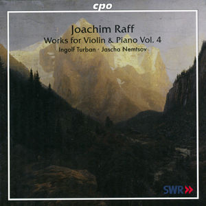Joseph Joachim Raff Works for Violin and Piano Vol. 4 / cpo