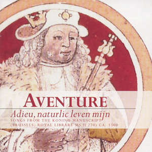 Aventure Adieu, naturlic leven mijn - Songs from the Koning Manuscript / Fineline Classical