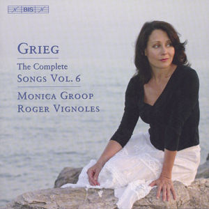 Grieg The Complete Songs Vol. 6 / BIS