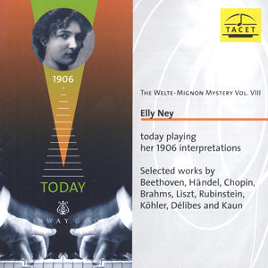 The Welte-Mignon Mystery Vol. VIII, Elly Ney today playing her 1906 Interpretations / Tacet
