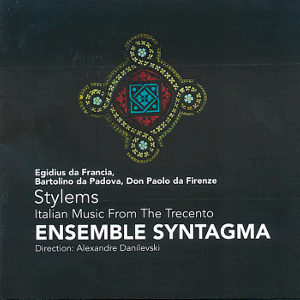Stylems, Italian Music From the Trecento / Challenge Classics