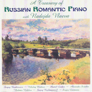 A Treasury of Russian Romantic Piano with Nadeja Vlaeva / Music & Arts