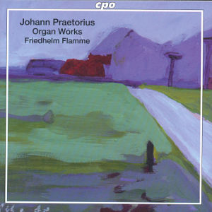 Johann Praetorius Selected Organ Works / cpo