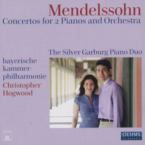 Felix Mendelssohn Bartholdy Concertos for Two Pianos and Orchestra / OehmsClassics