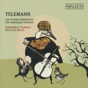 Telemann, Les Gitans Baroque - The Baroque Gypsies / Analekta