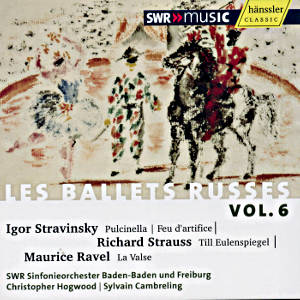 Diaghilev, Les Ballets Russes Vol. VI / SWRmusic